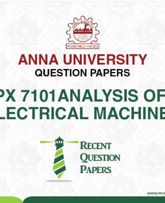 PX 7101 ANALYSIS OF ELECTRICAL MACHINES