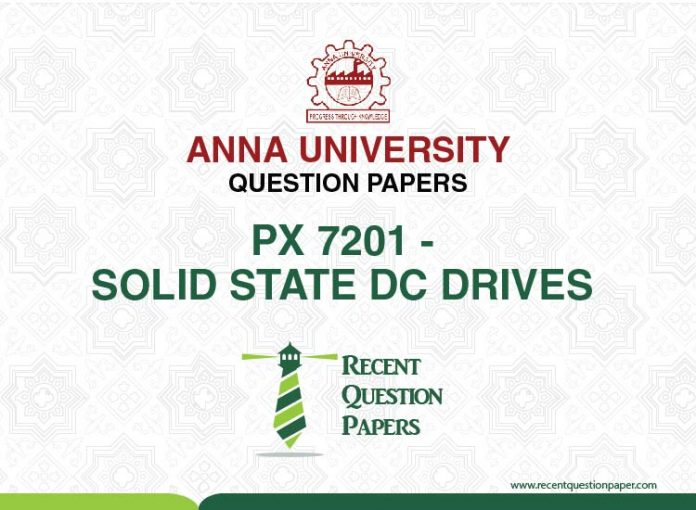 SOLID STATE DC DRIVES Anna University Question MAY/JUNE 2016