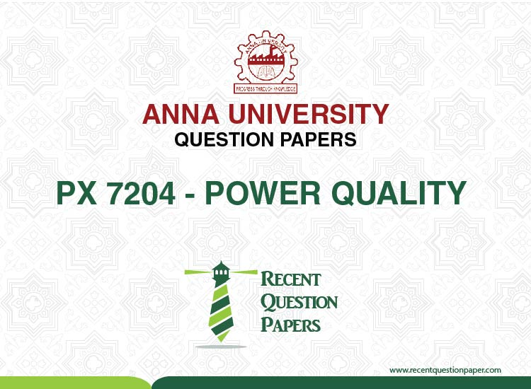PX7204 POWER QUALITY SYLLABUS 2013 REGULATION – Recent Question Paper