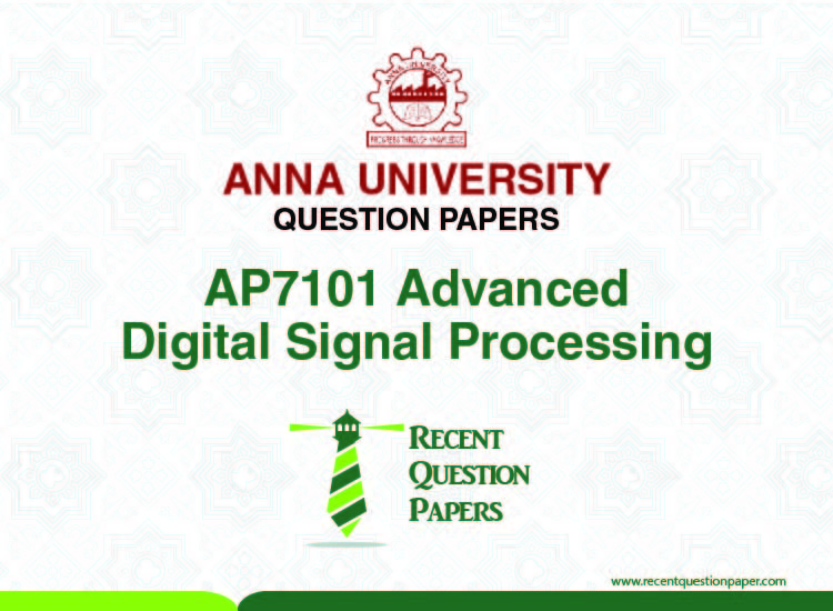 AP7101 ADVANCED DIGITAL SIGNAL PROCESSING – Recent Question