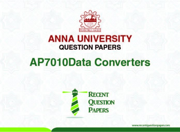 AP7010 DATA CONVERTERS SYLLABUS 2013 REGULATION