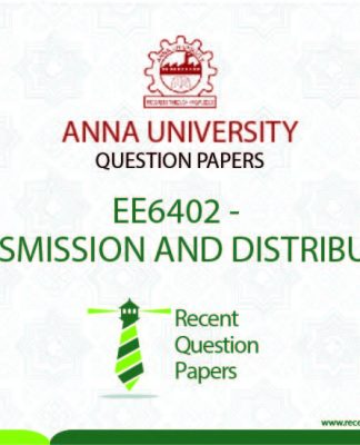 EE6402 TRANSMISSION AND DISTRIBUTION