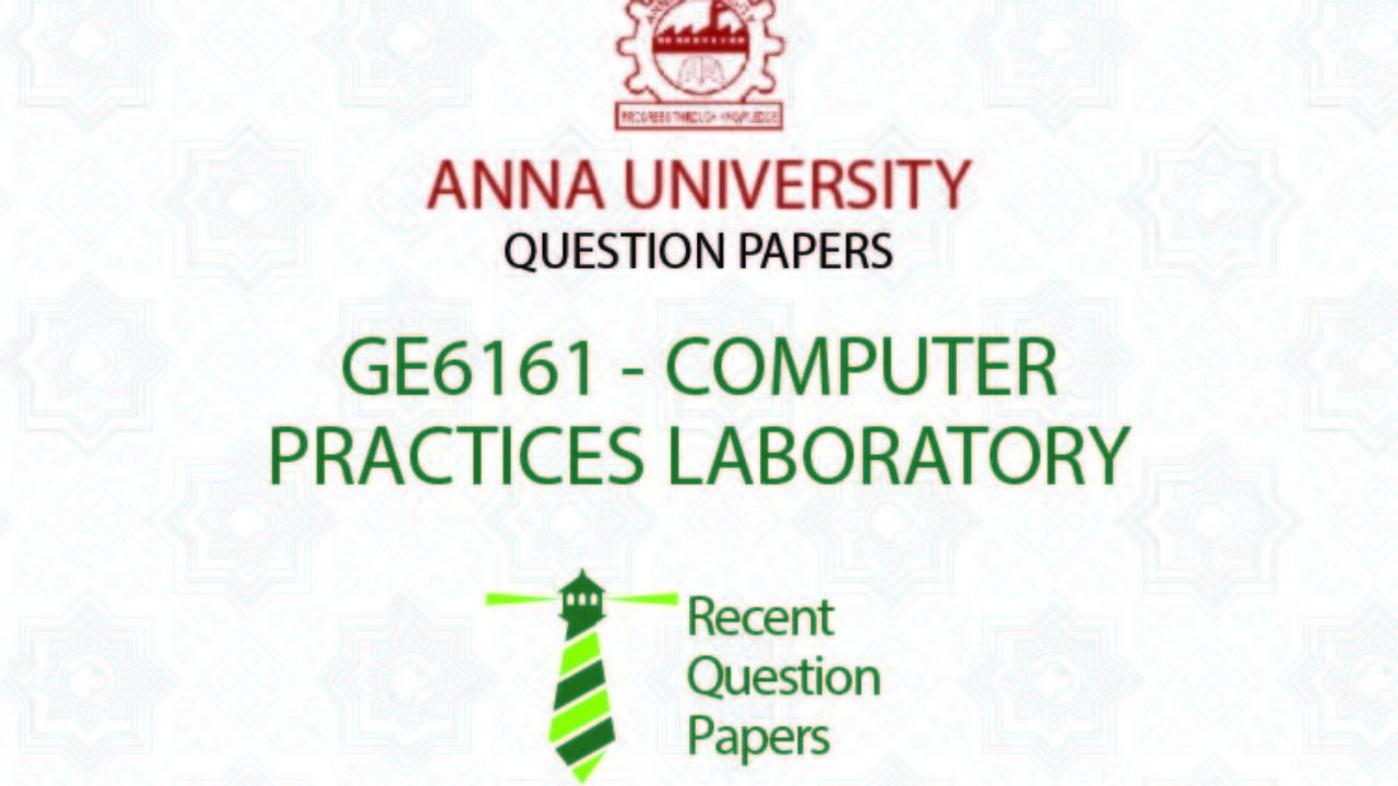 GE6161 COMPUTER PRACTICES LABORATORY SYLLABUS REGULATION 2013