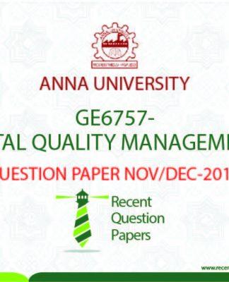 GE6757-TOTAL QUALITY MANAGEMENT NOV/DEC 2016 ANNA UNIVERSITY QUESTION PAPER