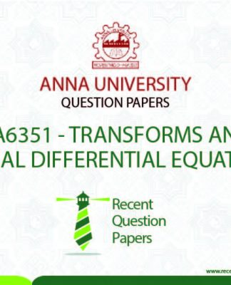MA6351 TRANSFORMS AND PARTIAL DIFFERENTIAL EQUATIONS