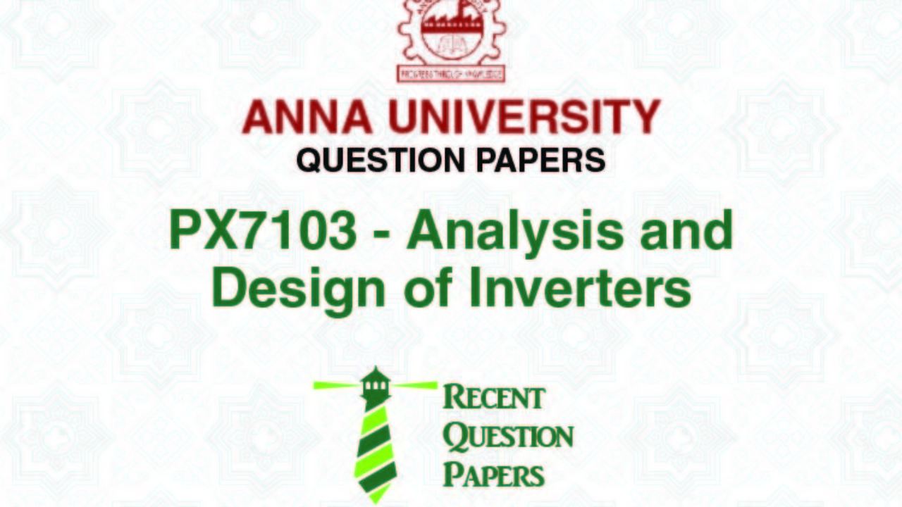 PX7103 ANALYSIS AND DESIGN OF INVERTERS SYLLABUS 2013