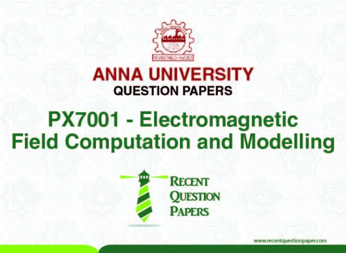PX7001 ELECTROMAGNETIC FIELD COMPUTATION AND MODELLING