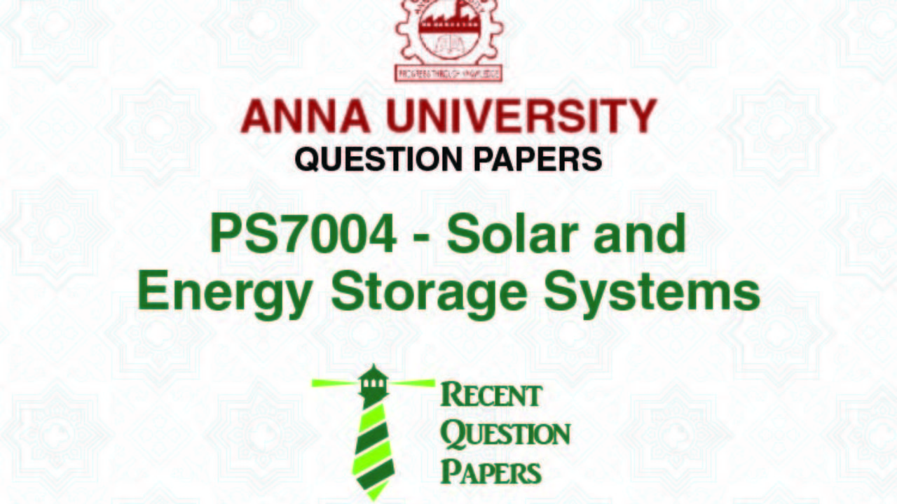 PS7004 SOLAR AND ENERGY STORAGE SYSTEMS SYLLABUS 2013