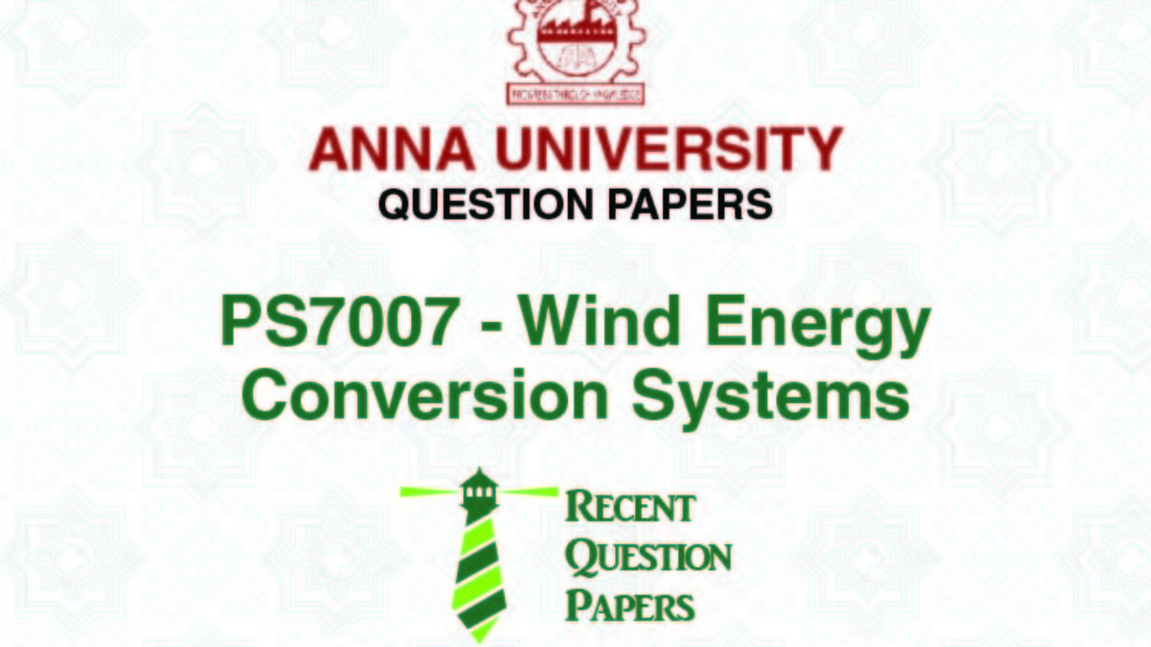 PS7007 WIND ENERGY CONVERSION SYSTEMS SYLLABUS 2013 REGULATION